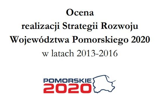 Ocena z realizacji Strategii Rozwoju Województwa Pomorskiego 2020 w latach 2013-2016